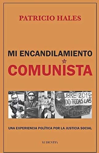 Mi Encandilamiento Comunista- Patricio Hales