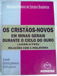 Os Cristãos Novos Em Minas Gerais Durante O Ciclo Do Ouro