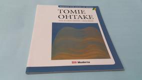 Tomie Ohtake - Lígia Santos, Lígia Rego - Moderna