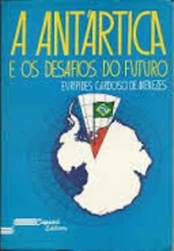A Antártica E Os Desafios Do Futuro