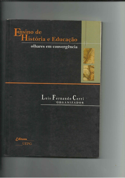 Ensino Da Historia E Educação Luiz Fernado Cerri