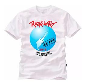 Camisa Rock In Rio 2015 Eu Fui Camiseta Com Ou Sem Nome