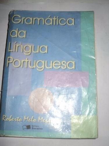 Livro - Gramática Da Língua Portuguesa - Roberto Melo Mesqui