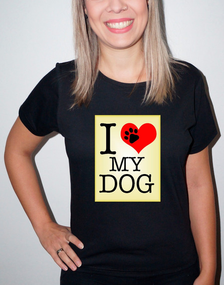 Baby Look Ou Camiseta I Love Dog