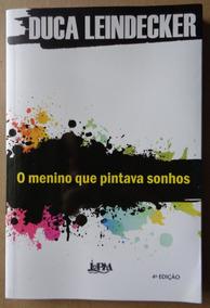 Duca Leindecker Livro O Menino Que Pintava Sonhos