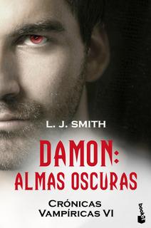 Damon. Almas Oscuras De L. J. Smith - Planeta
