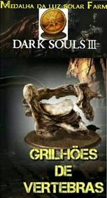 30 Grilhões Vertebras+30 Medalhas Da Luz Solar Dark Souls 3