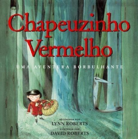 Livro Chapeuzinho Vermelho Uma Aventura Borbulhante