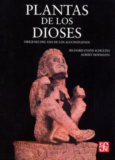 Plantas De Los Dioses - Albert Hofmann / Evans Schultes