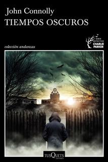 Tiempos Oscuros De John Connolly - Tusquets