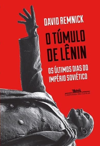 Livro O Túmulo De Lênin - David Remnick