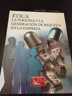 Ética La Persona Y La Generación De Riqueza En La Empresa