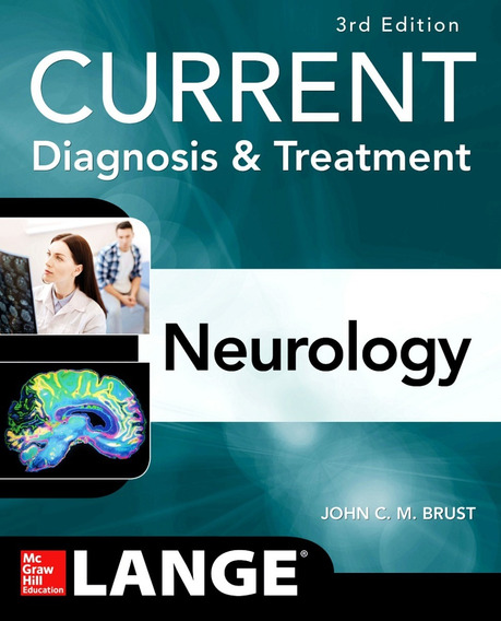 Current Diagnosis & Treatment Neurology 3e Lange 2019