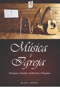 Livro: Música E Igreja_autor: Alex Lopes