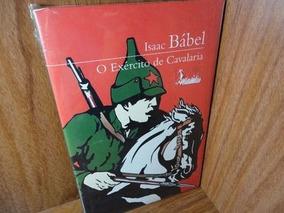 Livro O Exército De Cavalaria - Cosac & Naify Isaac Bábel