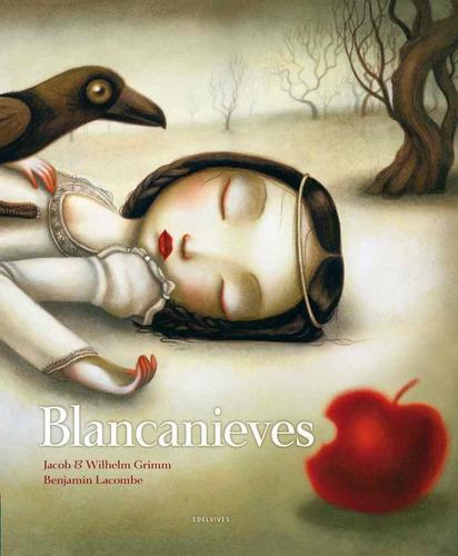 Blancanieves Grimm, Jacob/ Grimm, Wilhelm/ Lacombe, Benjami
