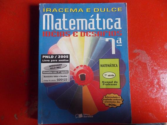 Matemática Idéias E Desafios 7ª Serie - Iracema E Dulce