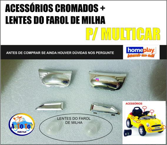 Multicar 640 - Homeplay - Acessórios Cromados + Lentes