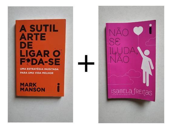 Combo Livro Não Se Iluda Não + Sutil Arte Ligar Foda-se