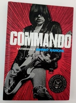 Livro Commando - A Autobiografia De Johnny Ramone