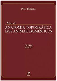 Atlas De Anatomia Topográfica Dos Animais Domésticos - 5 E