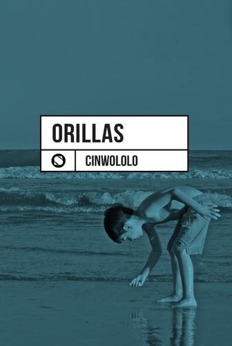 Orillas, El Libro De Poesía De Cinwololo