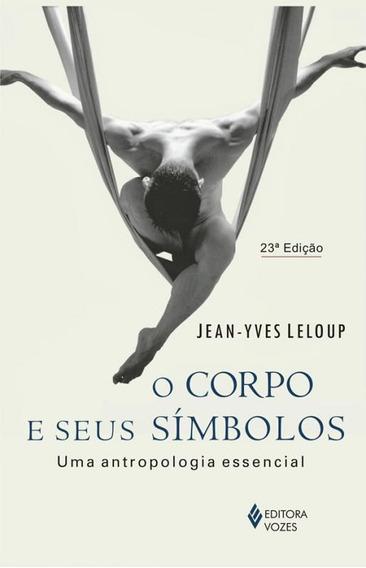 Corpo E Seus Simbolos, O - 20 Ed