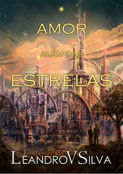 Amor Além Das Estrelas (edição Especial Com Página Colorida)