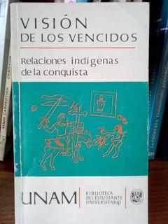 Visión De Los Vencidos. Miguel León Portilla