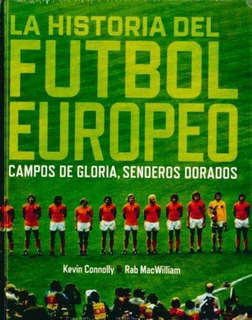 La Historia Del Futbol Europeo, Kevin Connoly, T&b #