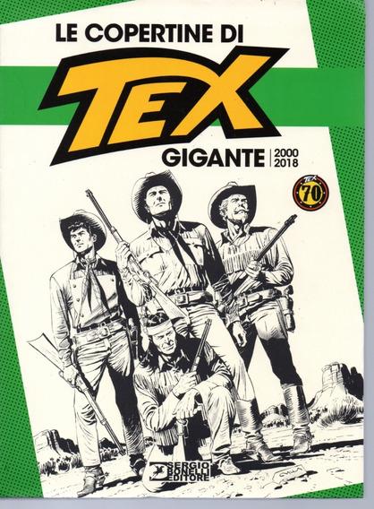 Le Copertine Di Tex Gigante 2000 - 2018 Bonellihq Cx148 K19