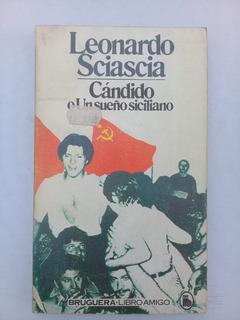 { Libro: Cándido O Un Sueño Siciliano - Leonardo Sciascia }