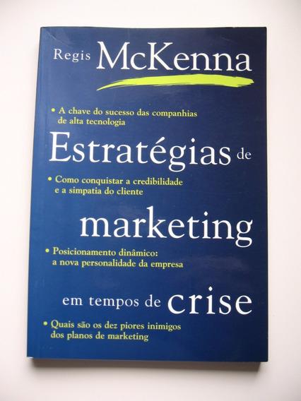 Estratégias De Marketing Em Tempos De Crise - Regis Mckenna