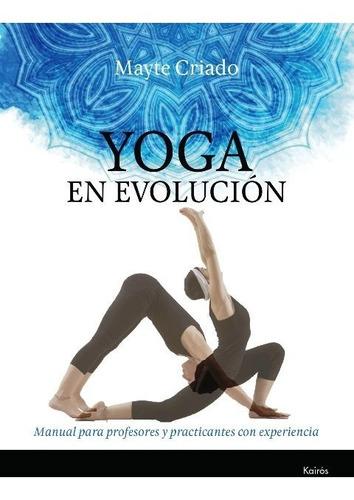 Yoga En Evolucion . Manual Para Profesores Y Practicantes Co