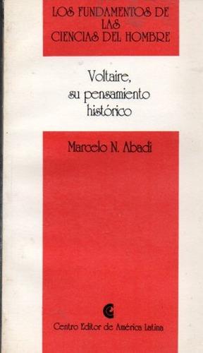 Marcelo Abadi - Voltaire Su Pensamiento Historico