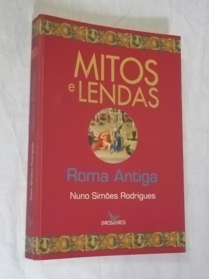 Livro Mitos E Lendas Roma Antiga Nuno Simões Rodrigues