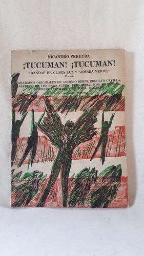 Imagen 1 de 10 de Tucuman Tucuman Poemas Nicandro Pereyra Grabados De Berni
