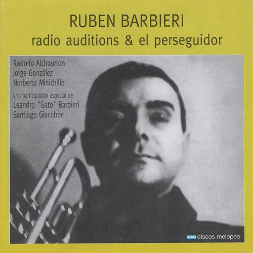 Rubén Barbieri - Radio Auditions & El Perseguidor - Cd