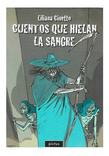 Cuentos Que Hielan La Sangre - Ed. Pictus - Liliana Cinetto