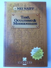 Livro Tarô Ocultismo E Modernidade - Nei Naiff - 2000
