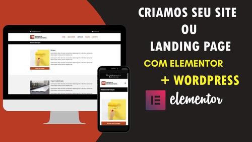 Imagem 1 de 7 de Criação De Site Responsivo Com Wordpress + Elementor