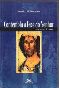 Contempla A Face Do Senhor - Henri J. M. Nouwen 105