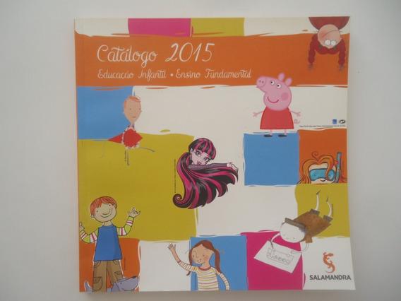 Catálogo Salamandra 2015 Educação Infantil E Fundamental