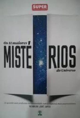 Os 11 Maiores Mistérios Do Universo Reinaldo José Lopes