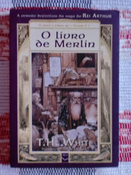 O Livro De Merlin - O Único E Eterno Rei - Volume V