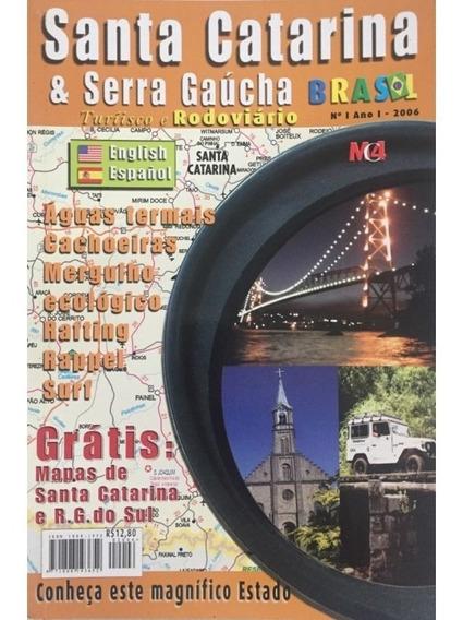 Guia Turístico E Rodoviário - Santa Catarina E Serras Gaúcha