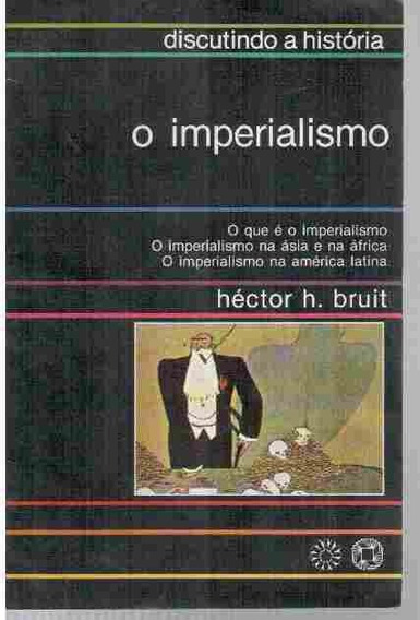 O Imperialismo - Héctor H. Bruit