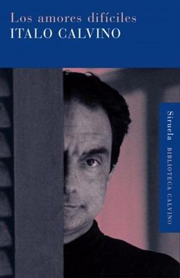 Imagen 1 de 3 de Los Amores Difíciles, Italo Calvino, Ed. Siruela