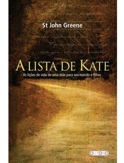 Livro A Lista De Kate: As Lições De Vida De Uma Mãe...
