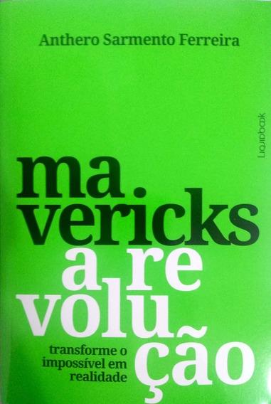 Mavericks A Revolução, Transforme O Impossível Em Realidade